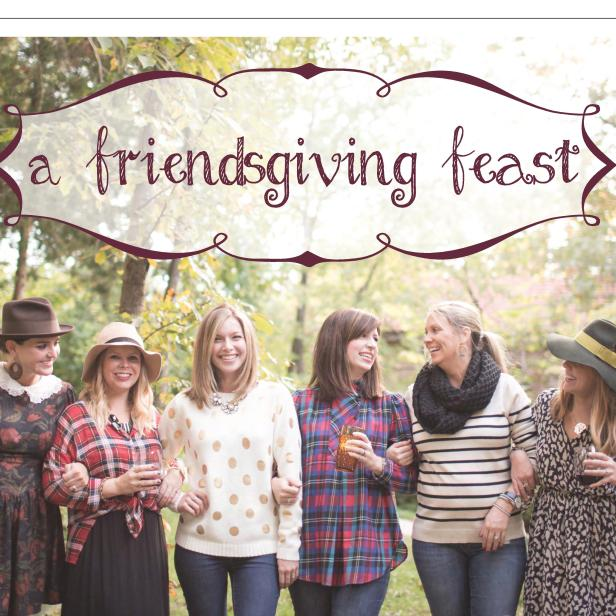 FRIENDSGIVING EDITORIAL, FALL 2014